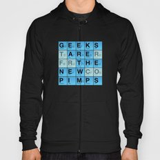 Geeks are the New Pimps Hoody