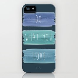 DO WHAT YOU LOVE TO DO iPhone Case