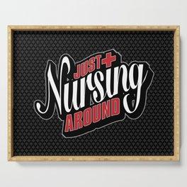 Just Nursing Around Serving Tray
