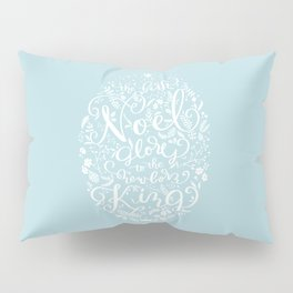 The First Noel Glory To The Newborn King Pillow Sham
