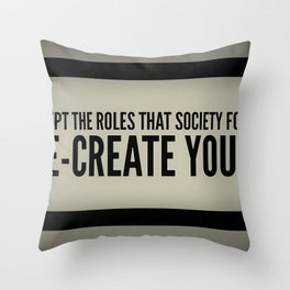Re-Create Yourself Throw Pillow