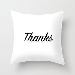 Thanks Throw Pillow