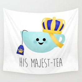 His Majest-tea Wall Tapestry