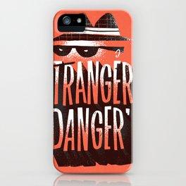 Stranger Danger iPhone Case