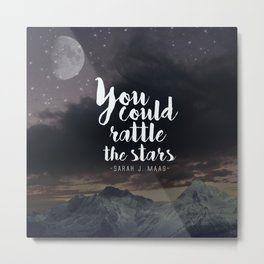 You could rattle the stars (moon included) Metal Print