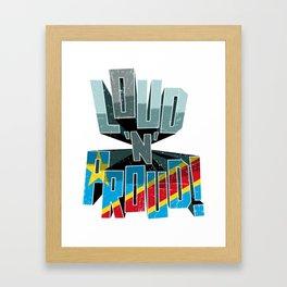 The DRC Pride Loud N Proud Framed Art Print