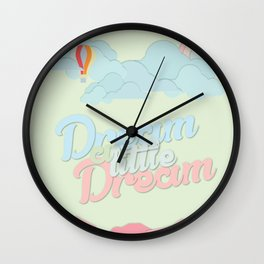 Dream A Little Wall Clock