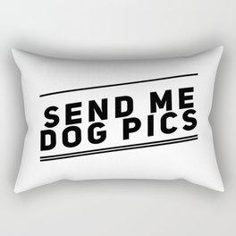 Send me dog pics | gift idea Rectangular Pillow