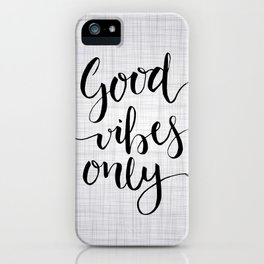 Grey Good Vibes Only iPhone Case