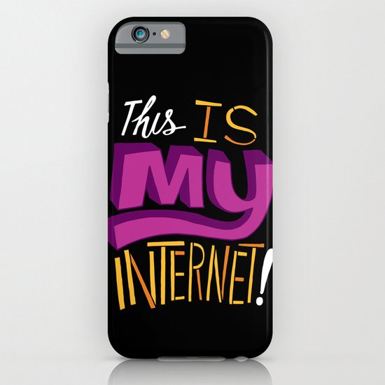 This is MY Internet! iPhone & iPod Case