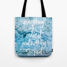Everything was radical and nothing sucked. Tote Bag
