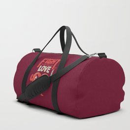 Fight For The Things You Love Duffle Bag