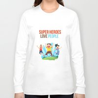 super heroes Long Sleeve T-shirts featuring Super Heroes Love People by youngmindz