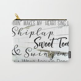 Shiplap, Sweet Tea and Wrap Around Porches Carry-All Pouch