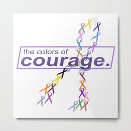 The Colors of Courage Cancer Awareness Ribbons Metal Print