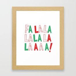 FA LA LA LA LA CHRISTMAS Framed Art Print