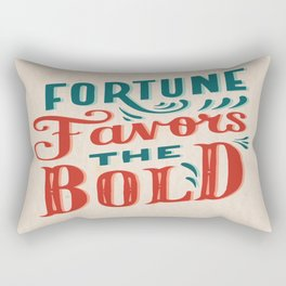 Fortune favors the bold Inspirational Short Quote Rectangular Pillow
