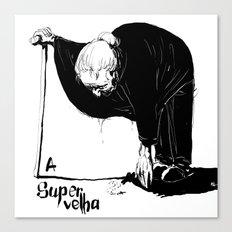 A Super Velha Canvas Print