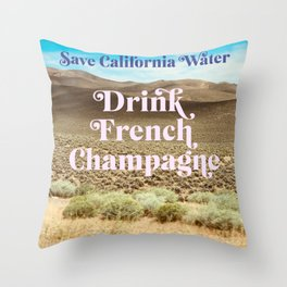 Save California Water, Drink French Champagne Throw Pillow