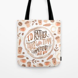 I'D RATHER TAKE COFFEE Tote Bag