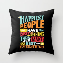 THE HAPPIEST PEOPLE x typography Throw Pillow