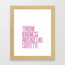 Throw Kindness Around Like Confetti Art Print Framed Art Print