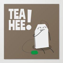 Tea-Hee! Canvas Print