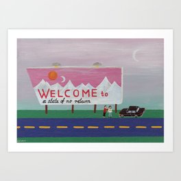 Welcome to a State of no Return Art Print