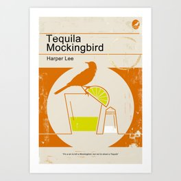 Tequila Mockingbird Art Print