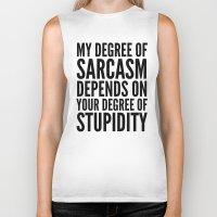sarcasm Biker Tanks featuring DEGREE OF SARCASM by CreativeAngel
