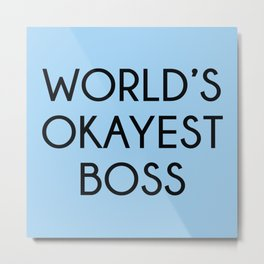 World's Okayest Boss Metal Print