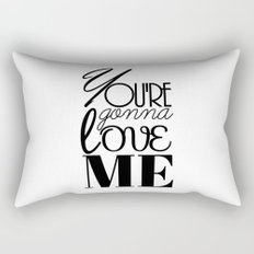 You're Gonna Love Me Rectangular Pillow