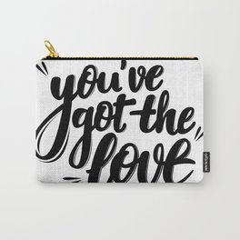 You've got the love Carry-All Pouch