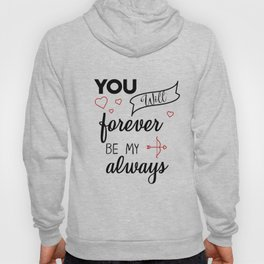You will forever be my always Hoody