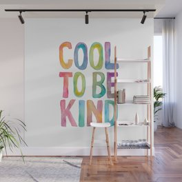 Cool to Be Kind Wall Mural