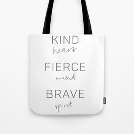 Kind heart, fierce mind, brave spirit Tote Bag