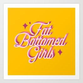 Fat Bottomed Girls Art Print