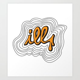 time to get ILL [orange] Art Print