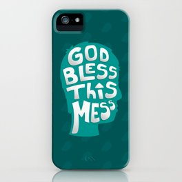 God Bless This Mess! iPhone Case