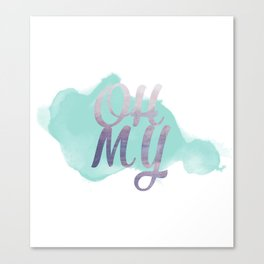 Oh My Canvas Print