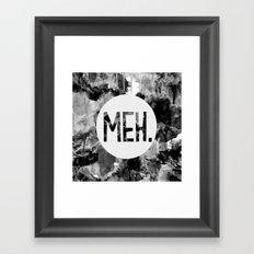 Meh. (B&W) Framed Art Print
