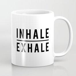 Inhale Exhale Breathe Coffee Mug