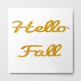 Hello Fall in Gold (New) Metal Print