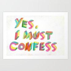 I must confess Art Print