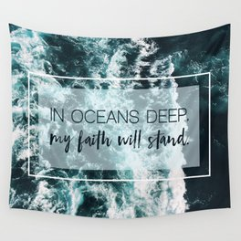 In Oceans Deep My Faith Will Stand Wall Tapestry