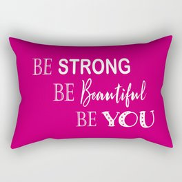 Be Strong, Be Beautiful, Be You - Pink and White Rectangular Pillow