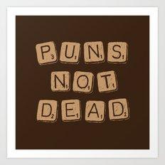 Puns Not Dead 2 Art Print