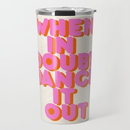 Dance it out Travel Mug