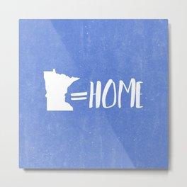 Minnesota Equals Home Metal Print