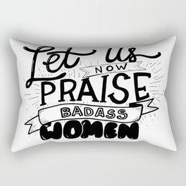 Let Us Now Praise Badass Women Rectangular Pillow